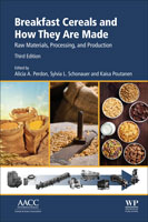 Breakfast Cereals and How They Are Made: Raw Materials, Processing, and Production, Third Edition