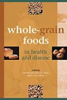 Whole-Grain Foods in Health and Disease