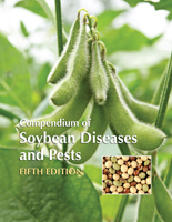 Compendium of Soybean Diseases and Pests, Fifth Edition