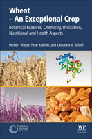 Wheat – An Exceptional Crop:<BR> Botanical Features, Chemistry, Utilization, Nutritional and Health Aspects