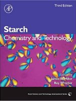 Starch: Chemistry and Technology, Third Edition